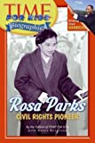 rosa parks civil rights pioneer time for kids biographies by editors of time for kids kellaher karen 2007 paperback