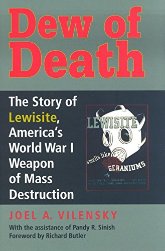 Dew of Death: The Story of Lewisite, America's World War I Weapon of Mass Destruction (Im 20 Gas-bereich)