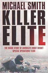 Killer Elite: Inside America's Most Secret Special Forces: America's Most Secret Soldiers (Cassell Military Paperbacks)
