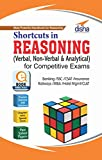 Shortcuts in Reasoning (Verbal, Non-Verbal & Analytical)  is the MOST COST EFFECTIVE QUALITY BOOK ever built for Competitive Exams. This book is an attempt of Disha Publication to provide Quality Material to aspirants at a throwaway price.The boo...