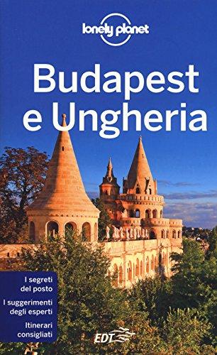 Budapest e Ungheria. Con Carta geografica ripiegata