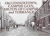Old Lennoxtown, Campsie Glen, Milton of Campsie and Torrance by John Hood (2003-10-01)