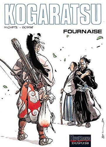 Kogaratsu - tome 11 - Fournaise