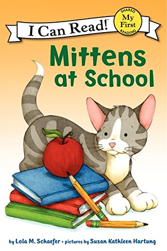 Mittens at School (My First I Can Read) por Lola M. Schaefer