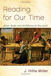 Reading for Our Time: 'Adam Bede' and 'Middlemarch' Revisited by J. Hillis Miller (2012-03-05)