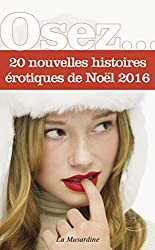 Osez 20 nouvelles histoires érotiques de Noël - édition 2016