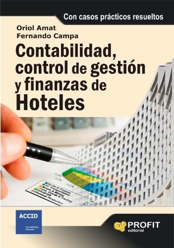 Contabilidad, control de gestion y finanzas de hoteles (Spanish Edition)
