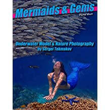 Mermaids and Gems: Underwater Model and Nature Photography (English Edition)