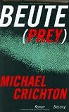 Beute (Prey) - Michael Crichton