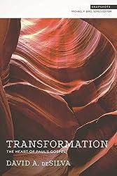 Transformation: The Heart of Paul's Gospel (Snapshots)