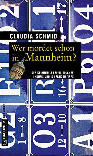 Buchseite und Rezensionen zu 'Wer mordet schon in Mannheim?' von Claudia Schmid