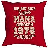 Veri Zum 40. Geburtstag Mama Geschenk für Sie Frau Deko Kissen mit Innenkissen Mama Hingucker Bedruckt Jahrgang Geboren 1978 Motiv Print 40x40cm :