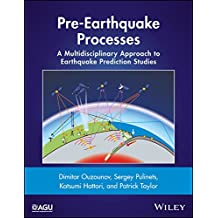 Pre-Earthquake Processes: A Multidisciplinary Approach to Earthquake Prediction Studies (Geophysical Monograph Series)