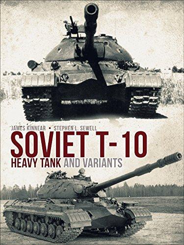 Soviet T-10 Heavy Tank and Variants (English Edition) -