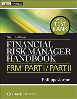 Financial Risk Manager Handbook: FRM Part I / Part II (Wiley Finance) de [Jorion, Philippe, GARP (Global Association of Risk Professionals)]