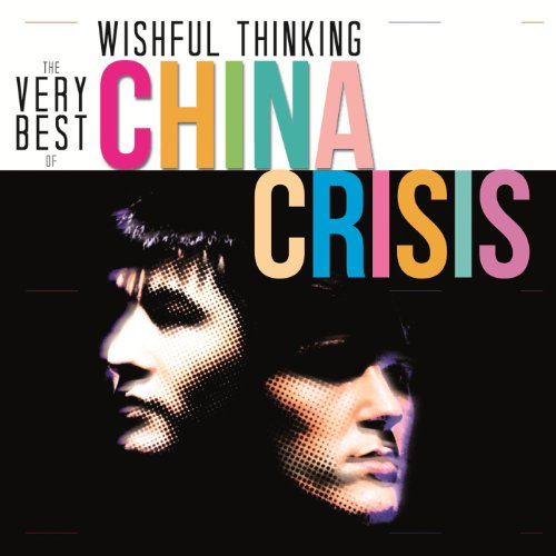 wishful-thinking-the-very-best-of-china-crisis
