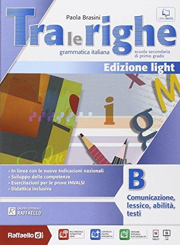 Tra le righe light. Vol. B. Con e-book. Con espansione online. Per la Scuola media