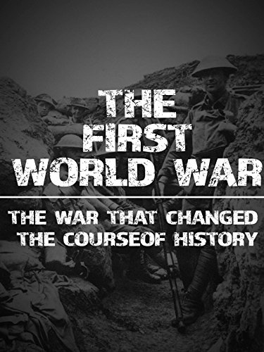 The First World War: The War That Changed the Course of History [OV]