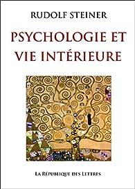 Psychologie et Vie intérieure par Rudolf Steiner