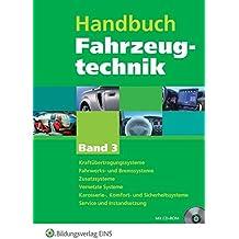Handbücher Fahrzeugtechnik: Handbuch Fahrzeugtechnik: Band 3: Kraftfahrzeugsübertragungssysteme, Fahrwerk- und Bremssysteme, Zusatzsysteme, Vernetzte ... Service und Instandsetzung