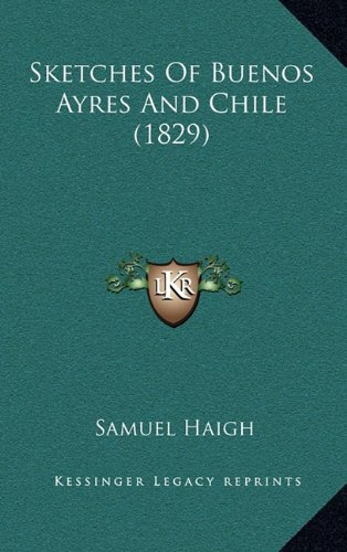 Sketches of Buenos Ayres and Chile (1829)