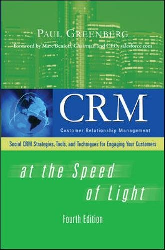 CRM at the Speed of Light, Fourth Edition: Social CRM 2.0 Strategies, Tools, and Techniques for Engaging Your Customers (Consumer Application & Hardware - OMG)