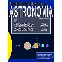 Astronomia. Il sistema solare. (I libri illustrati della scienza)