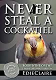 Never Steal a Cockatiel: Volume 9 (Leigh Koslow Mystery Series)