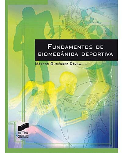 Fundamentos de biomecánica deportiva (Actividad Física y deporte) por Marcos Gutiérrez Davila