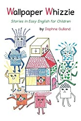 Wallpaper Whizzie: Stories in Easy English for Children by Daphne Gulland (2014-07-25)