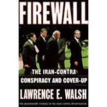 Firewall: Iran-Contra Conspiracy and Cover-up by Lawrence E Walsh (1997-08-13)