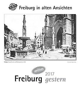 Freiburg gestern 2017: Freiburg in alten Ansichten, mit 4 Ansichtskarten als Gruß- oder Sammelkarten