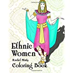 Ethnic Women Coloring Book: Beautiful Girls In Multicultural Fashion & Clothing - For Adults & Teenagers