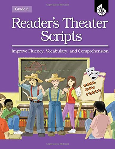 Reader\'s Theater Scripts Improve Fluency, Vocabulary, and Comprehension Grade 3 [With Transparencies]