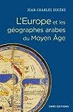 L'Europe et les géographes arabes du Moyen Age