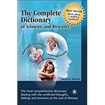 The complete dictionary of ailments and diseases