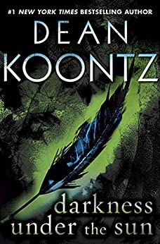 Darkness Under the Sun (Novella): A Tale of Suspense von [Koontz, Dean]