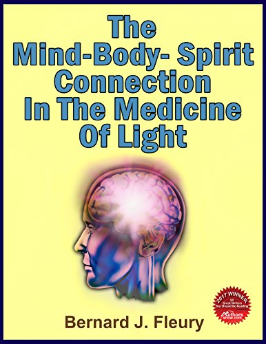 The Mind-Body-Spirit Connection in the Medicine of Light (Called into Life by the Light Series Book 2)
