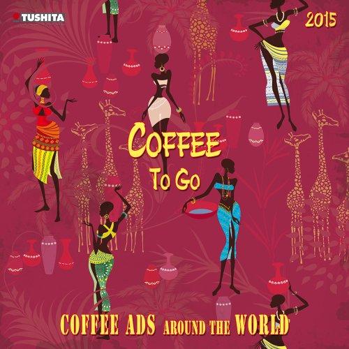 Coffee Togo 2015 (Media Illustration) (Italienische Küchen Kalender 2015)