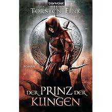 Der Prinz der Klingen: Roman - Der Schattenprinz 2 (Schattenprinz-Trilogie)