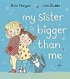 My Sister is Bigger than Me