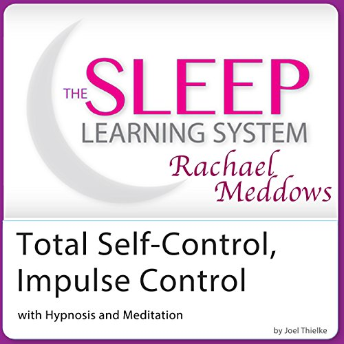 total-self-control-impulse-control-with-hypnosis-and-meditation-the-sleep-learning-system-with-racha