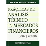 Practicas De Analisis Tecnico De Los Mercados Financieros (3ºed.) (New York Institute of Finance)