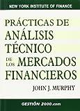 Practicas De Analisis Tecnico De Los Mercados Financieros (3ºed.) (New York Institute of Finance)
