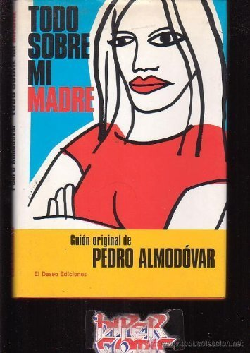 Todo sobre mi madre (Spanish Edition) by Pedro Almodovar (1999-05-03)
