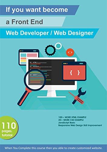 Fronted Web Development/Web Designing, HTML, CSS & JavaScript Basic Tutorial: Become a web Designer (Web Design Basic Book 1) (English Edition)
