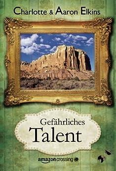 Gefährliches Talent (Ein Alix-London-Krimi 1) von [Elkins, Aaron, Elkins, Charlotte]