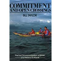 Commitment and Open Crossings: First Circumnavigation of Britain and Ireland by Kayak by Jim Hargreaves (Foreword), Bill Taylor (13-Dec-1990) Hardcover