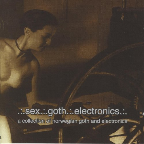Sex, Goth, Electronics - Vol 1