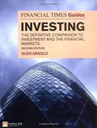 The Financial Times Guide to Investing: The definitive companion to investment and the financial markets (The FT Guides)